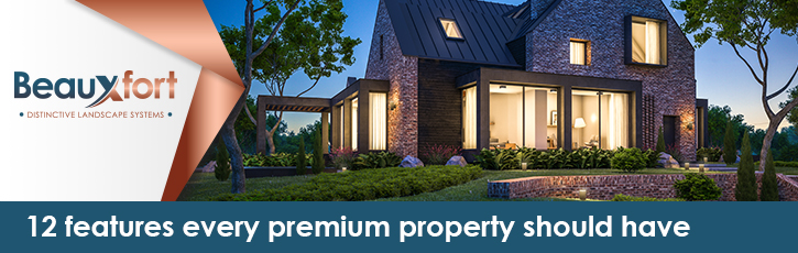 12 features every premium property should have