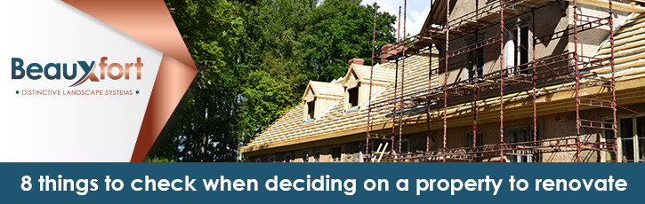 8 things to check when deciding on a property to renovate